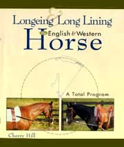 Longeing and Long Lining the English and Western Horse, A Total Program by Cherry Hill