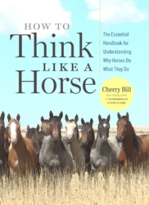 How to Think Like a Horse by Cherry Hill